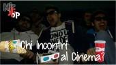 Cinema che frequenti, spettatore che trovi   VIDEO