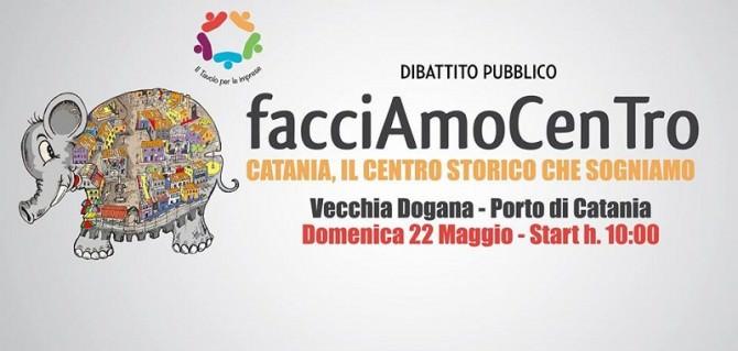 """""""Facciamo Centro-Catania, il centro storico che sogniamo"""": meeting alla Vecchia Dogana"""