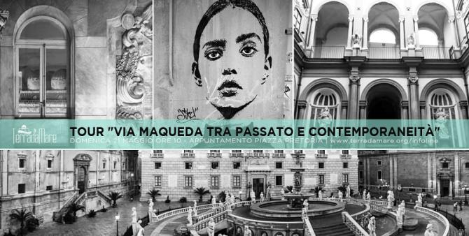 """""""Via Maqueda tra passato e contemporaneità"""": itinerario per i siti monumentali"""
